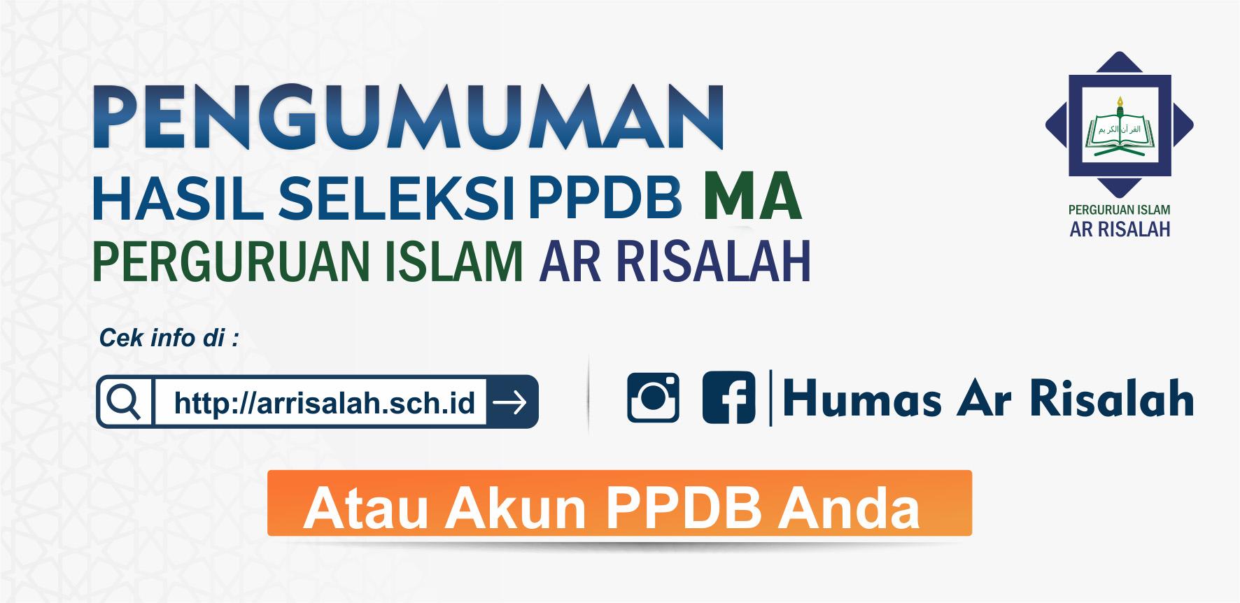 PENGUMUMAN HASIL SELEKSI CALON SISWA/I MA PERGURUAN ISLAM AR RISALAH